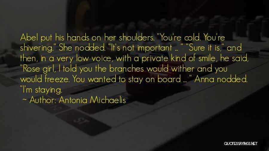 You're The Kind Of Girl Quotes By Antonia Michaelis