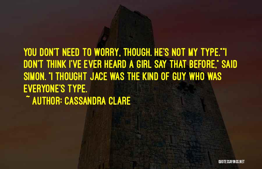 You're The Kind Of Girl Quotes By Cassandra Clare