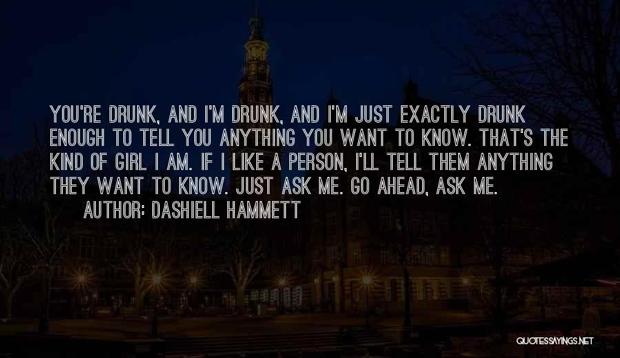 You're The Kind Of Girl Quotes By Dashiell Hammett