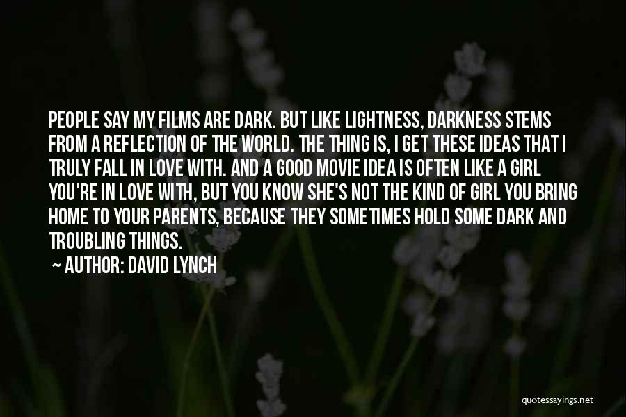 You're The Kind Of Girl Quotes By David Lynch