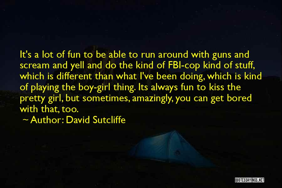 You're The Kind Of Girl Quotes By David Sutcliffe