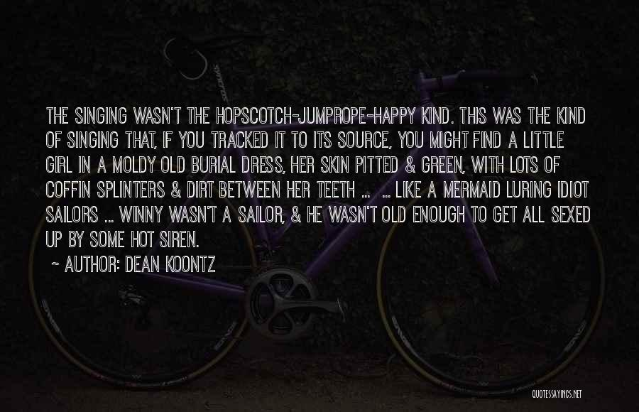 You're The Kind Of Girl Quotes By Dean Koontz