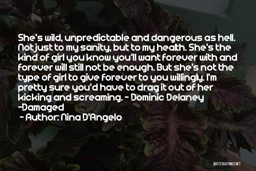 You're The Kind Of Girl Quotes By Nina D'Angelo