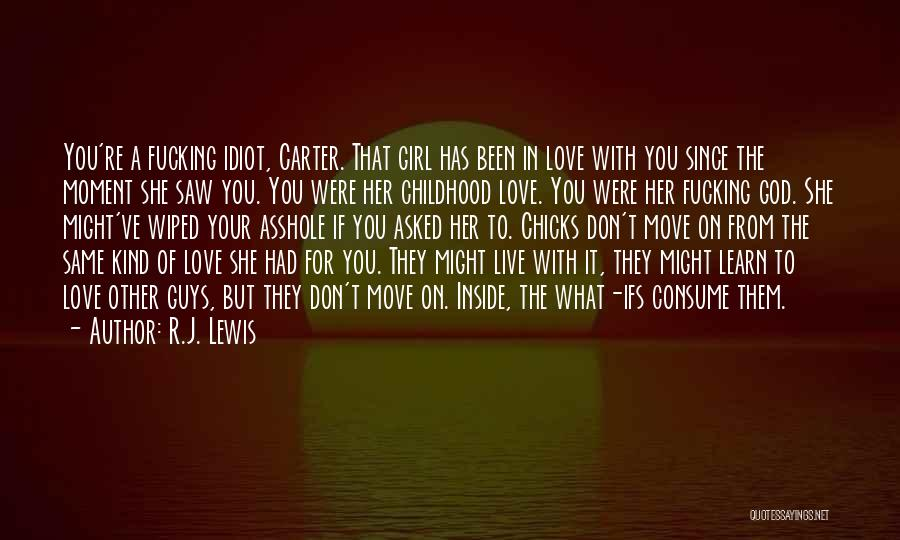 You're The Kind Of Girl Quotes By R.J. Lewis