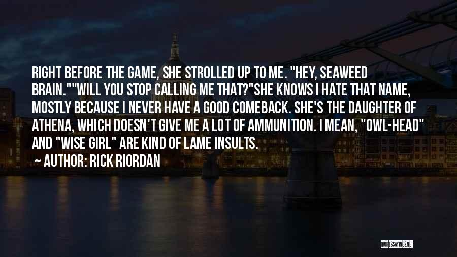 You're The Kind Of Girl Quotes By Rick Riordan