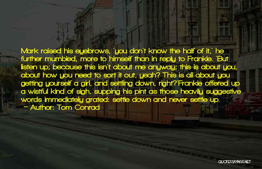 You're The Kind Of Girl Quotes By Tom Conrad