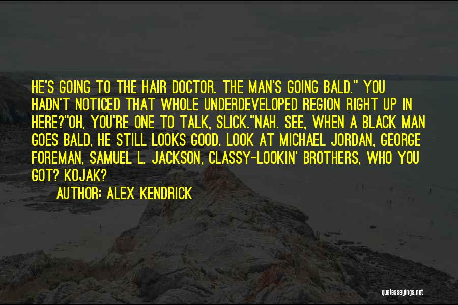 You're The Right One Quotes By Alex Kendrick