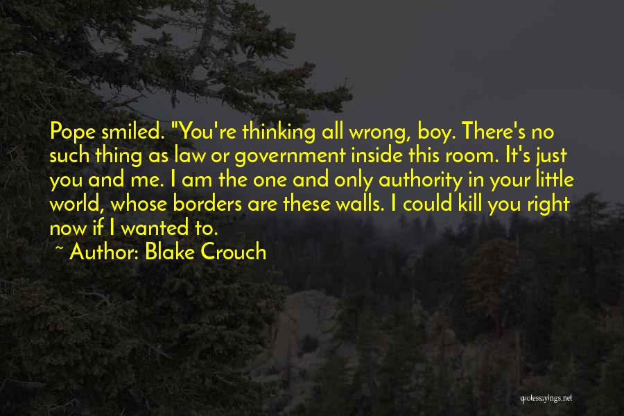 You're The Right One Quotes By Blake Crouch