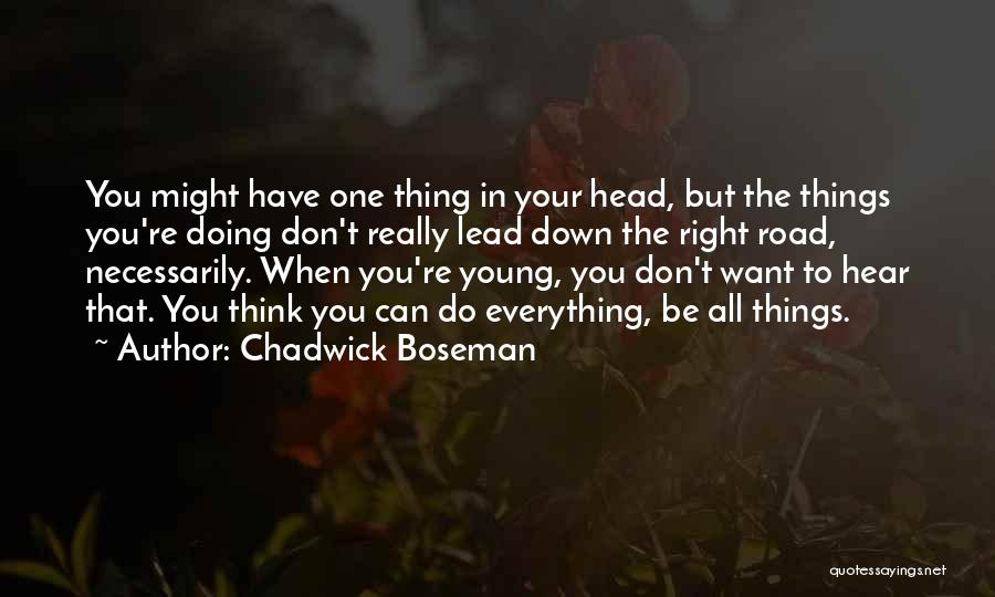 You're The Right One Quotes By Chadwick Boseman