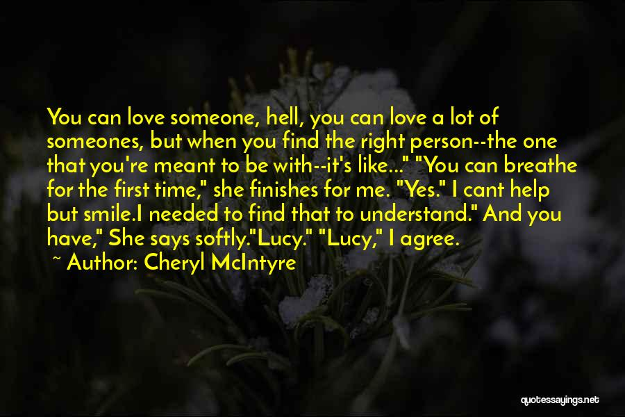 You're The Right One Quotes By Cheryl McIntyre