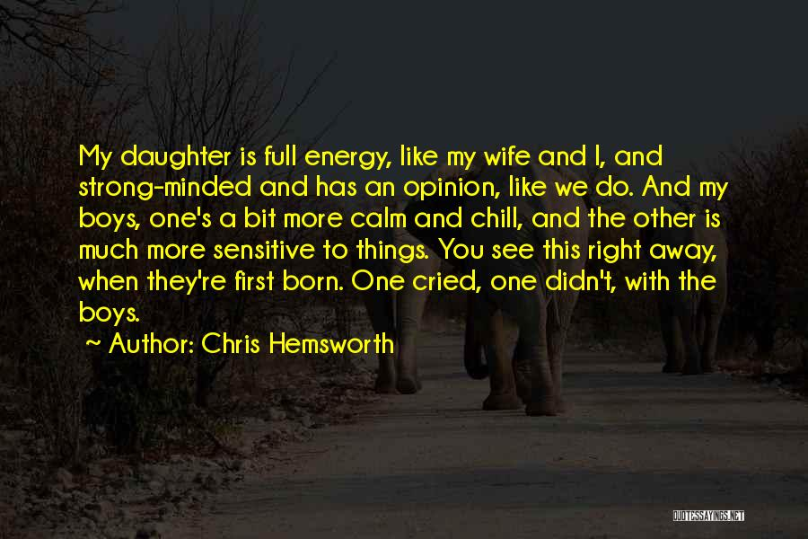 You're The Right One Quotes By Chris Hemsworth