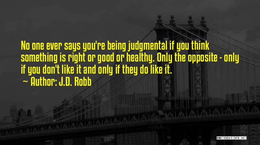 You're The Right One Quotes By J.D. Robb