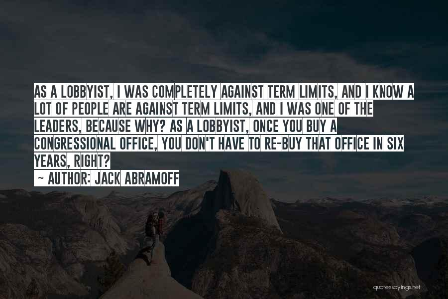 You're The Right One Quotes By Jack Abramoff
