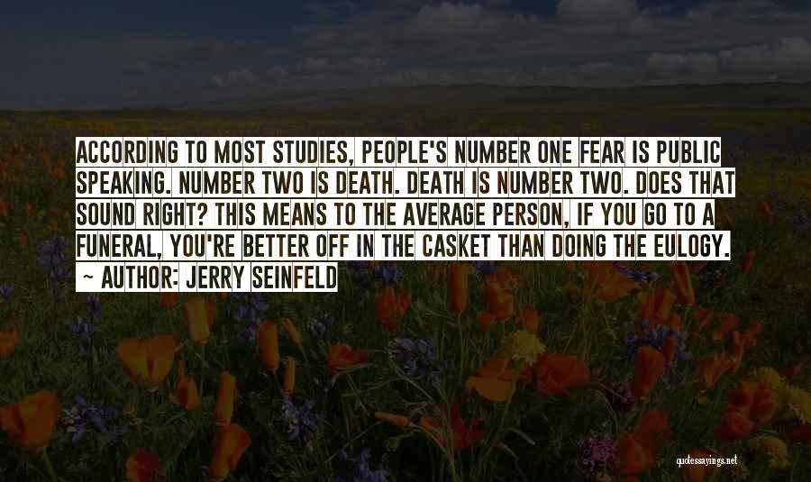 You're The Right One Quotes By Jerry Seinfeld