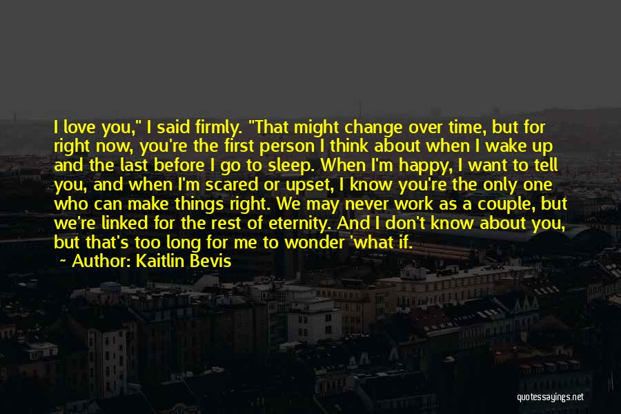 You're The Right One Quotes By Kaitlin Bevis