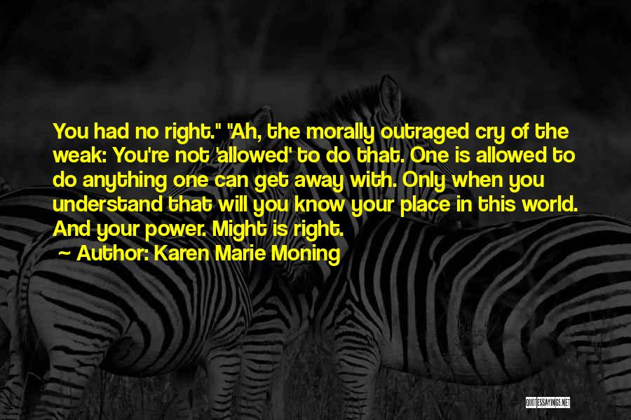 You're The Right One Quotes By Karen Marie Moning