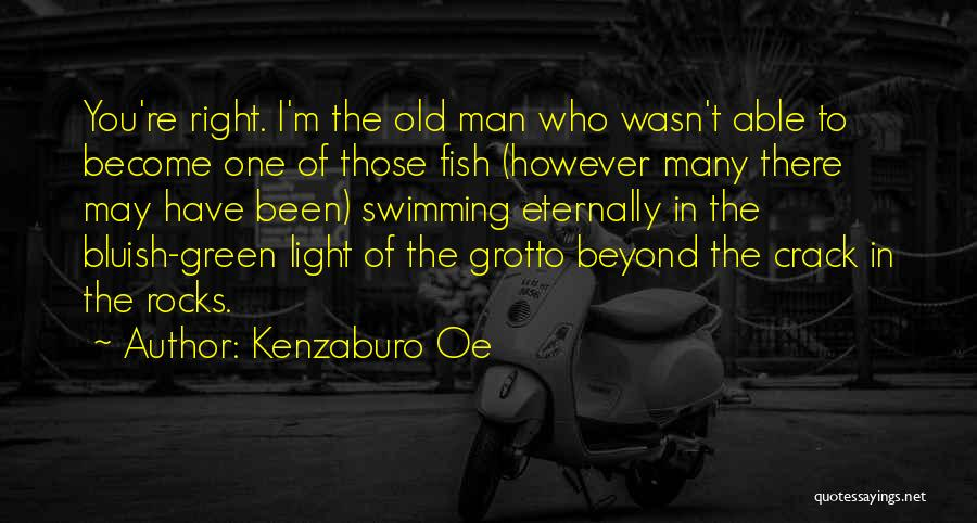 You're The Right One Quotes By Kenzaburo Oe
