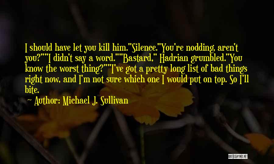 You're The Right One Quotes By Michael J. Sullivan