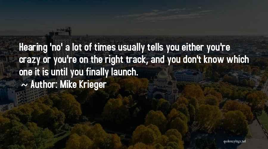 You're The Right One Quotes By Mike Krieger