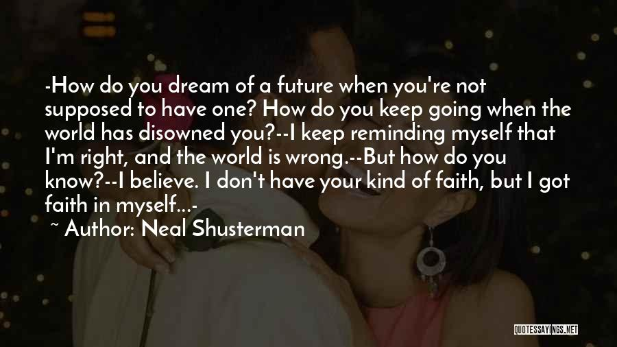 You're The Right One Quotes By Neal Shusterman