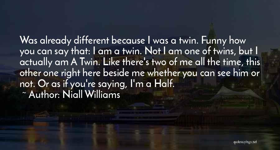 You're The Right One Quotes By Niall Williams