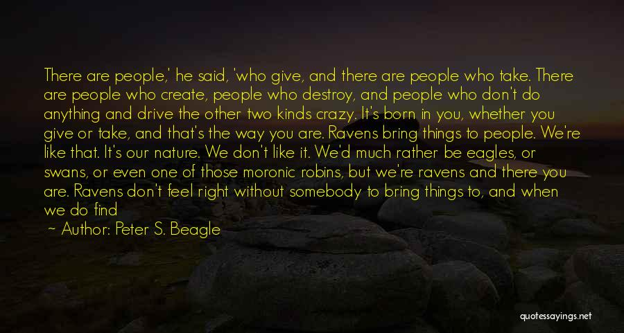 You're The Right One Quotes By Peter S. Beagle