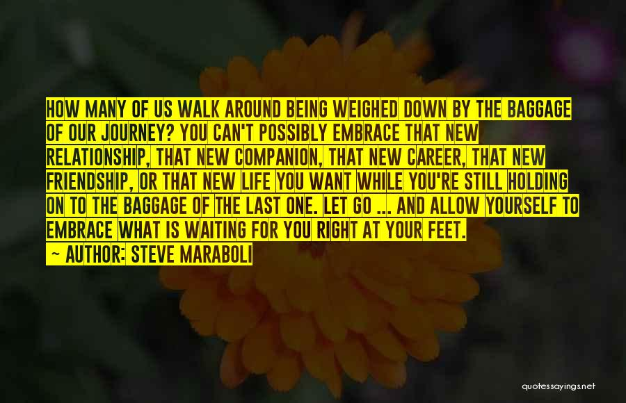 You're The Right One Quotes By Steve Maraboli