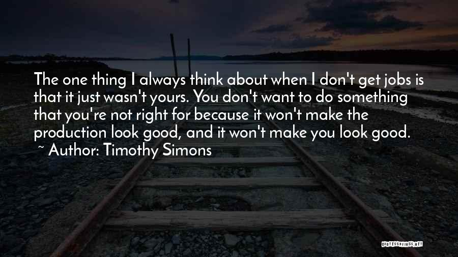 You're The Right One Quotes By Timothy Simons