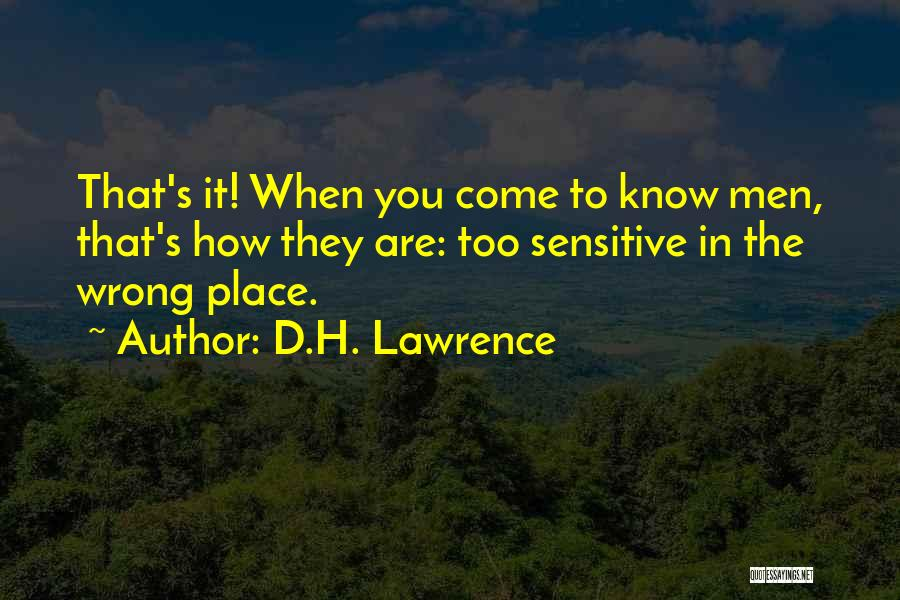 You're Too Sensitive Quotes By D.H. Lawrence