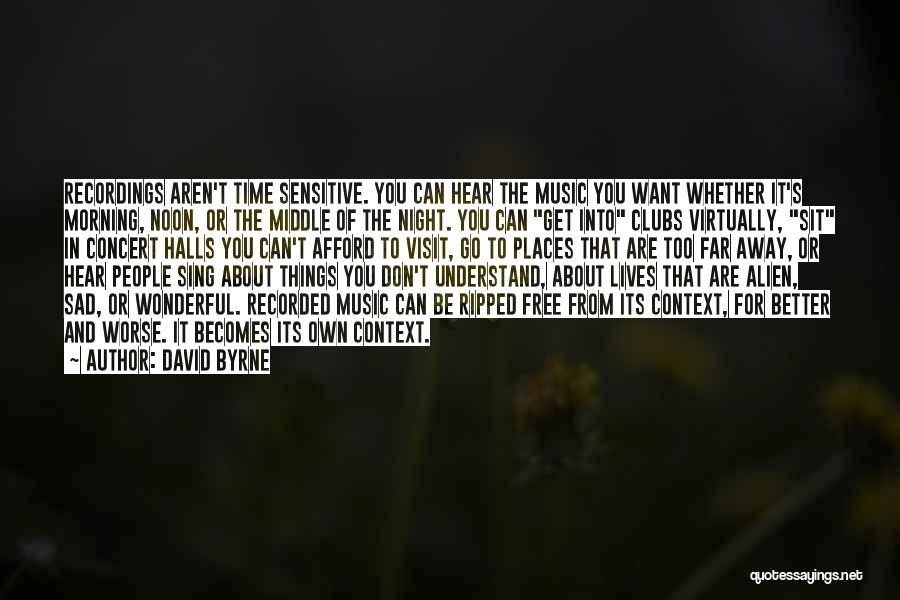 You're Too Sensitive Quotes By David Byrne