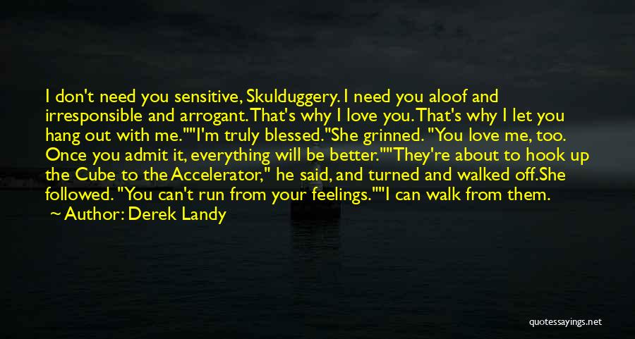 You're Too Sensitive Quotes By Derek Landy