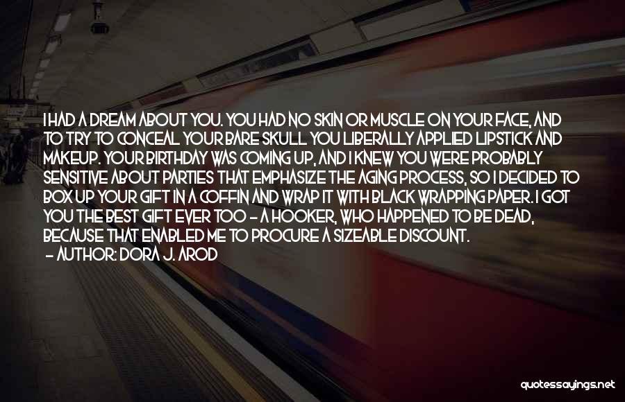 You're Too Sensitive Quotes By Dora J. Arod