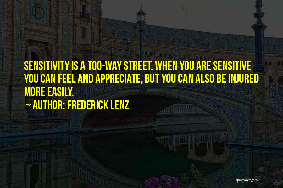 You're Too Sensitive Quotes By Frederick Lenz