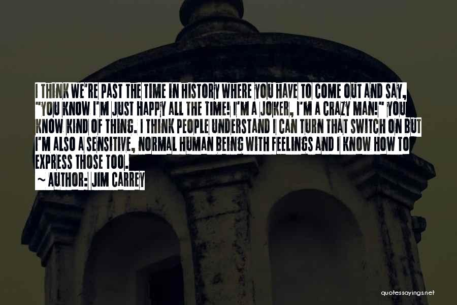 You're Too Sensitive Quotes By Jim Carrey