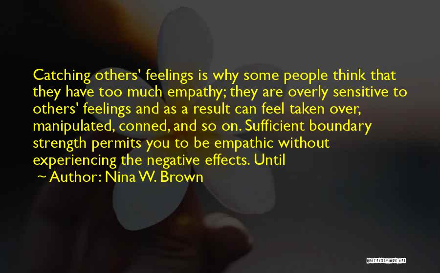 You're Too Sensitive Quotes By Nina W. Brown