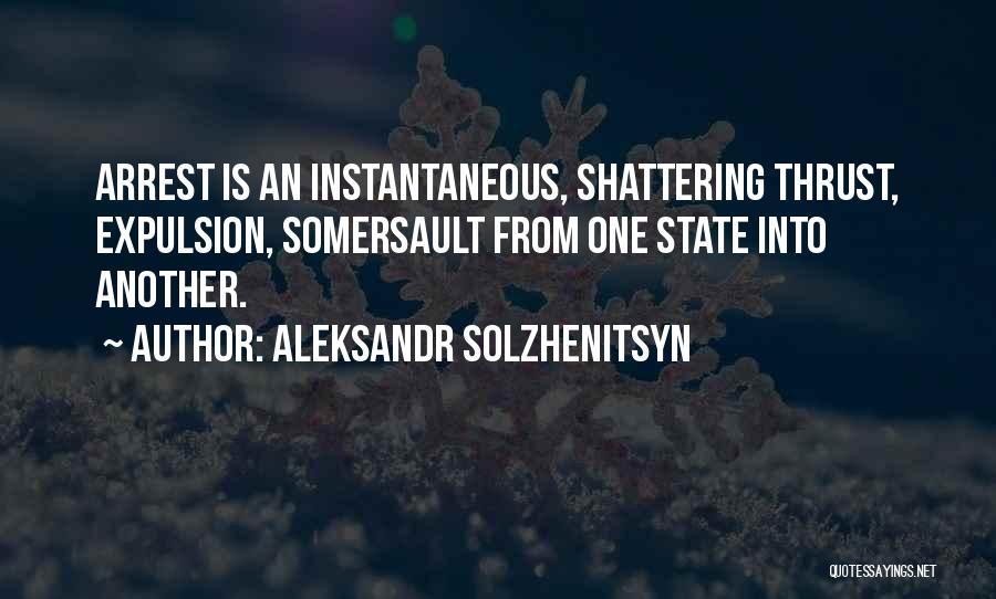 You're Under Arrest Quotes By Aleksandr Solzhenitsyn