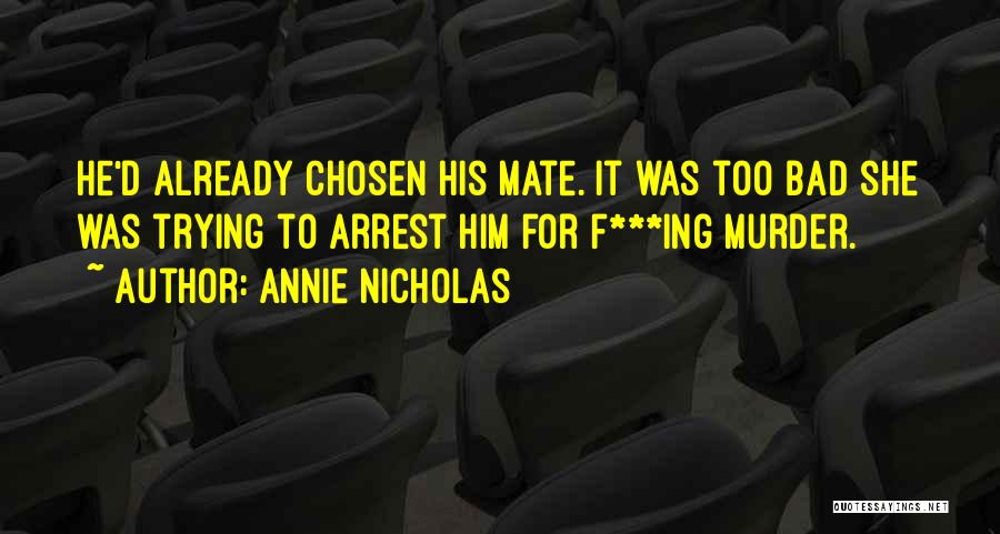 You're Under Arrest Quotes By Annie Nicholas