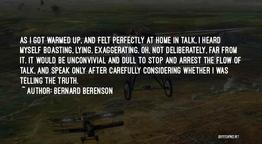 You're Under Arrest Quotes By Bernard Berenson
