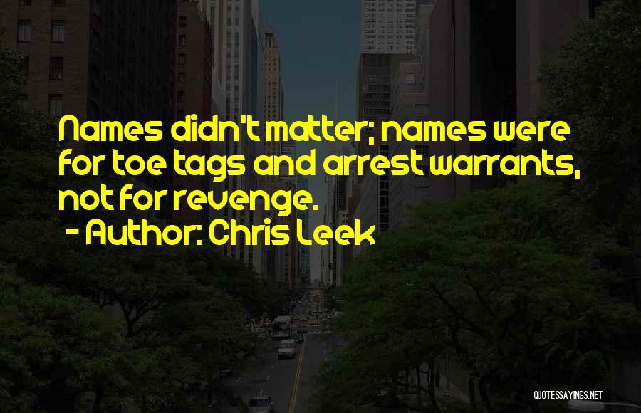 You're Under Arrest Quotes By Chris Leek