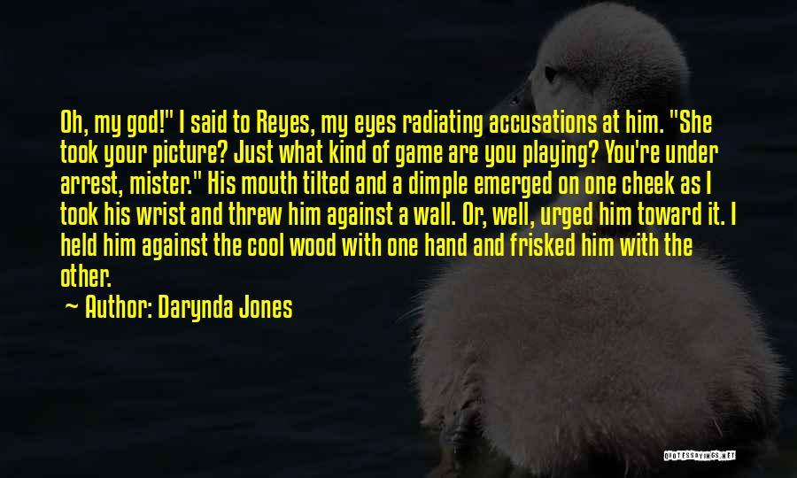 You're Under Arrest Quotes By Darynda Jones