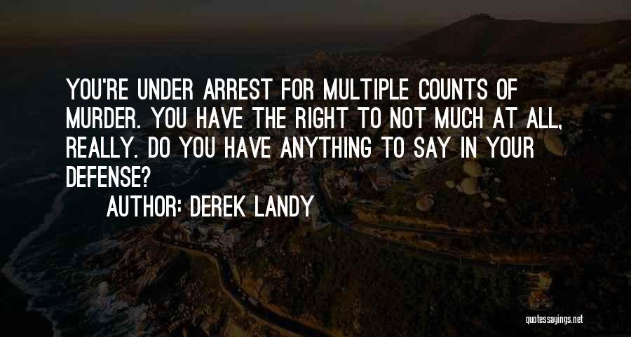 You're Under Arrest Quotes By Derek Landy