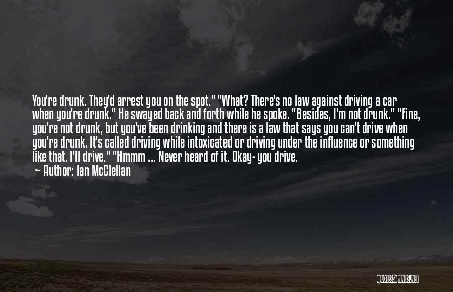 You're Under Arrest Quotes By Ian McClellan