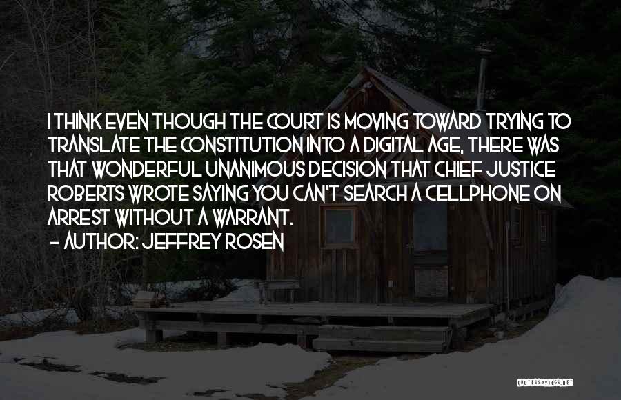 You're Under Arrest Quotes By Jeffrey Rosen