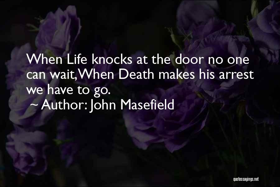 You're Under Arrest Quotes By John Masefield