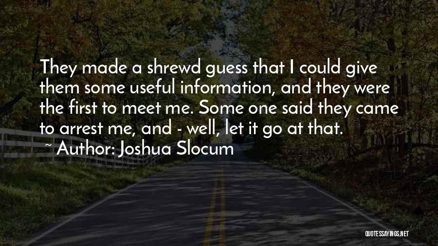 You're Under Arrest Quotes By Joshua Slocum