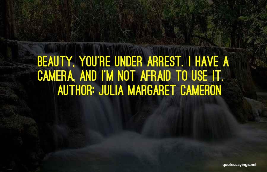 You're Under Arrest Quotes By Julia Margaret Cameron