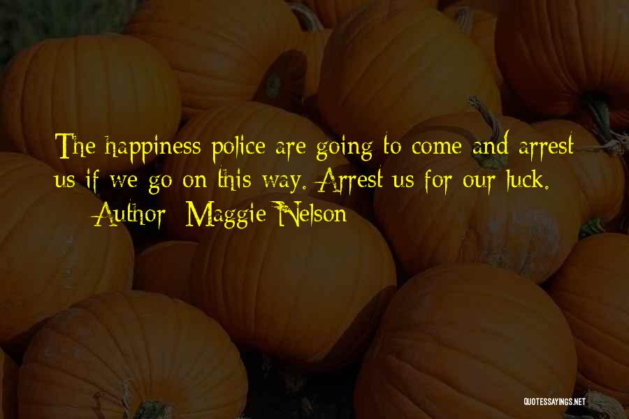 You're Under Arrest Quotes By Maggie Nelson