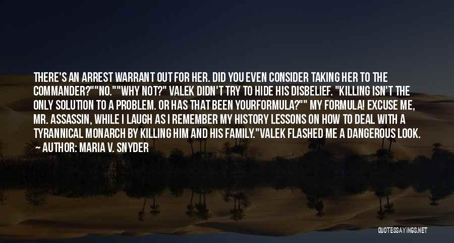 You're Under Arrest Quotes By Maria V. Snyder