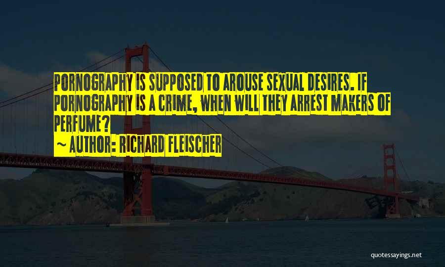 You're Under Arrest Quotes By Richard Fleischer