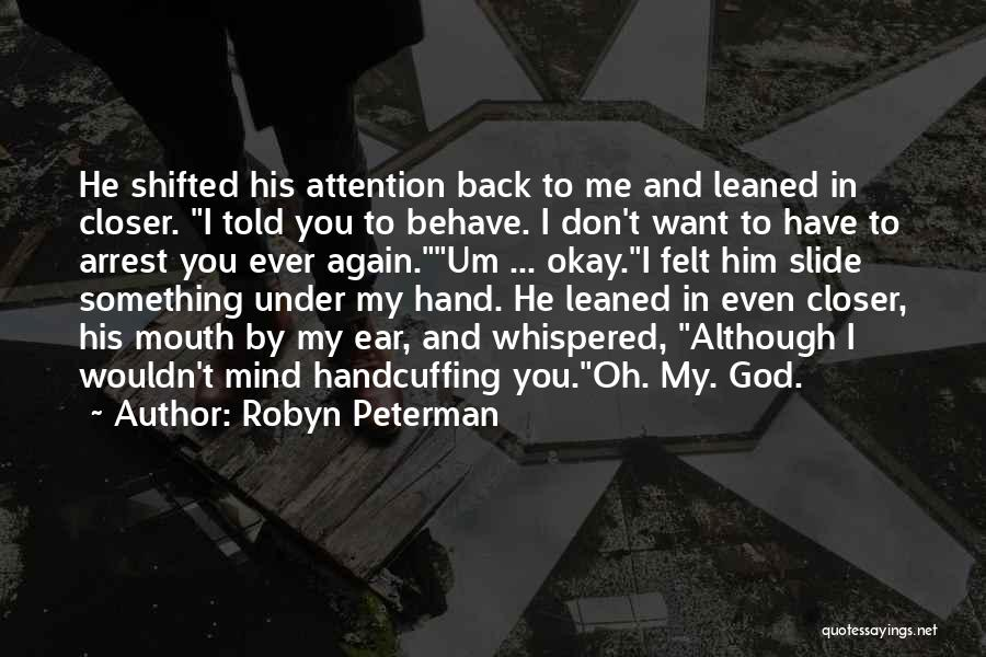 You're Under Arrest Quotes By Robyn Peterman